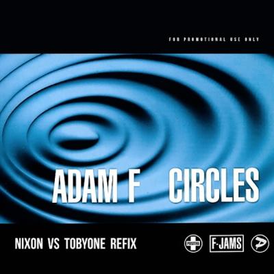 Adam F - Circles (Nixon vs. TobyOne Refix)