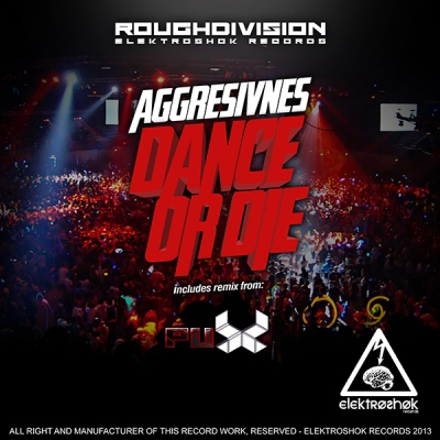 Aggresivnes - Dance Or Die (Pux Breaks Mix)