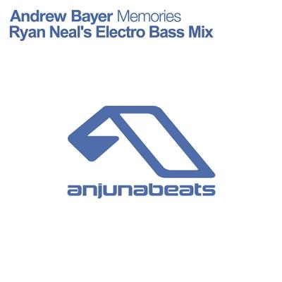 Andrew Bayer - Memories (Ryan Neal's Electro Bass Mix)