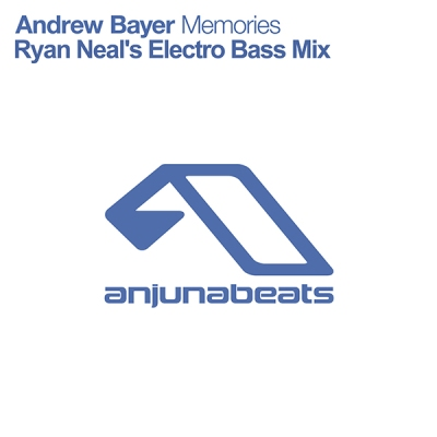 Andrew Bayer - Memories (Ryan Neal's Electro Bass Mix)