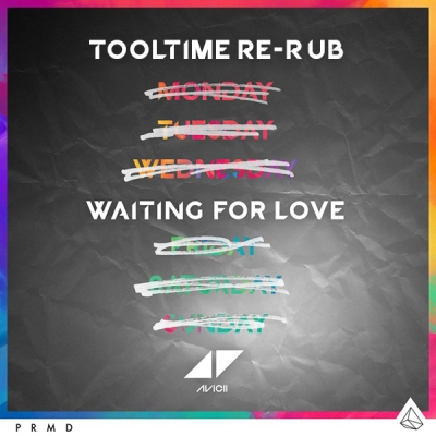 Avicii - Waiting For Love (Tooltime Re-Rub)