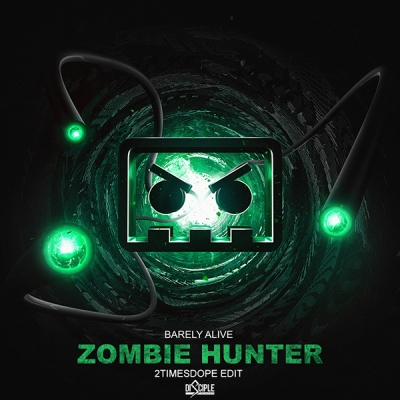 Barely Alive - Zombie Hunter (2timesdope Edit)