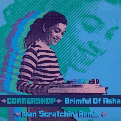 Cornershop - Brimful Of Asha (Ivan Scratchin' Remix)