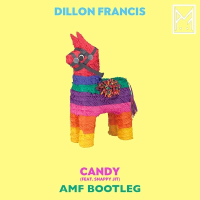 Dillon Francis feat. Snappy Jit - Candy (AMF Bootleg)