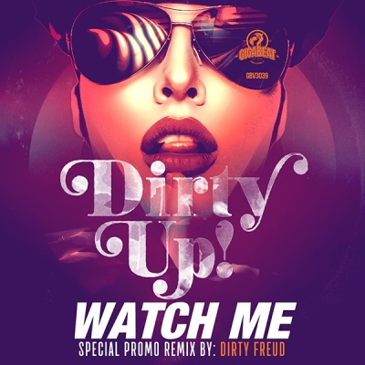 Dirty Up! - Watch Me (Dirty Freud Special Promo Remix)