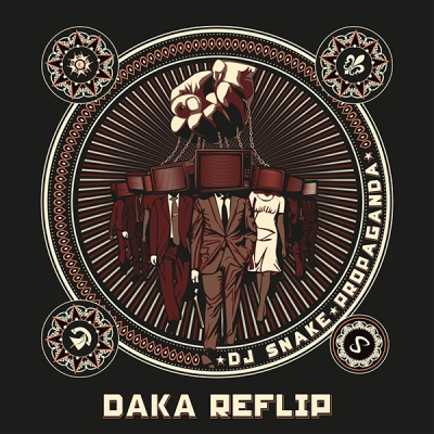 DJ Snake - Propaganda (DaKa Reflip)
