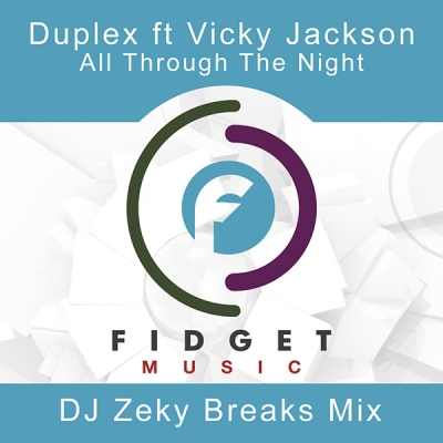 Duplex feat. Vicky Jackson - All Through The Night (DJ Zeky Breaks Mix)