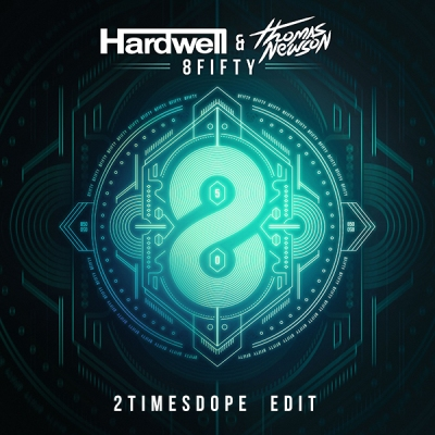 Hardwell & Thomas Newson - 8Fifty (2timesdope Edit)