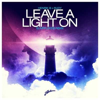 Henrik B & Rudy - Leave A Light On (SumPPLzKids Remix)