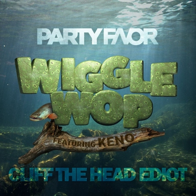 Party Favor feat. Keno - Wiggle Wop (Cliff The Head Ediot)
