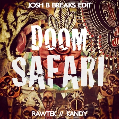 Rawtek & Kandy - Doom Safari (Josh B Breaks Edit)