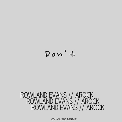 Rowland Evans x AROCK - Don't