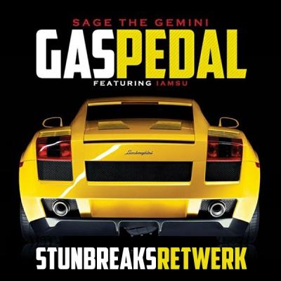 Sage The Gemini feat. IamSu - Gas Pedal (StunBreaks Retwerk)