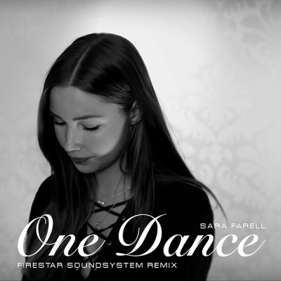 Sara Farell - One Dance (Firestar Soundsystem Remix)