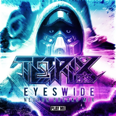 Tetrix Bass - Eyes Wide (Neuron Breaks Mix)
