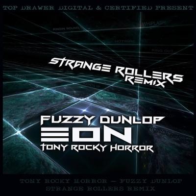 Tony Rocky Horror - Fuzzy Dunlop (Strange Rollers Remix)