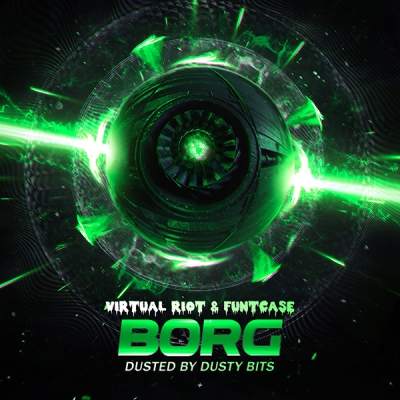 Virtual Riot & FuntCase - Borg (Dusted by Dusty Bits)