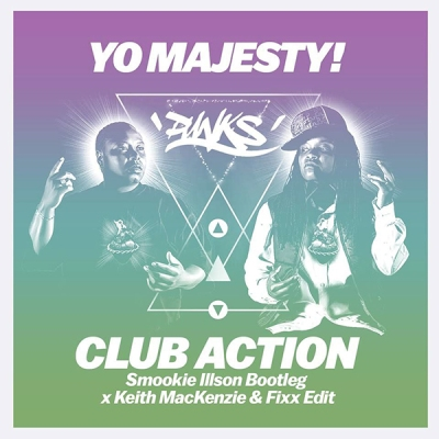 Yo Majesty - Club Action (Smookie Illson Bootleg x Keith MacKenzie & Fixx Edit)