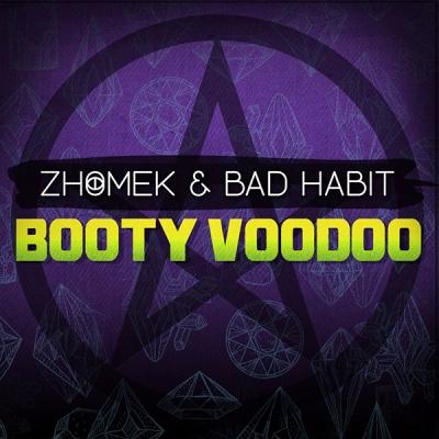 Zhomek & Bad Habit - Booty Voodoo
