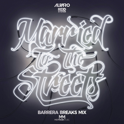 Alvaro & Reid Stefan - Married To The Streets (Barrera Breaks Mix)