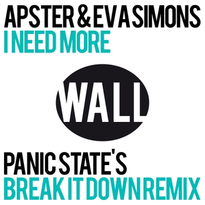 Apster feat. Eva Simons - I Need More (Panic State's Break It Down Remix)