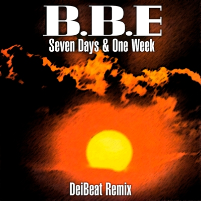 B.B.E - Seven Days and One Week (DeiBeat Remix)