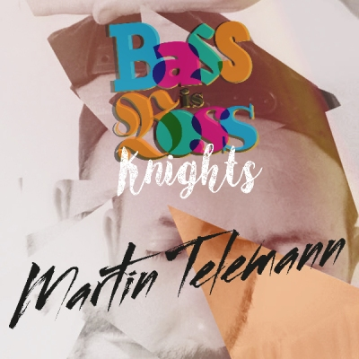 Bass is Boss Knights Martin Telemann