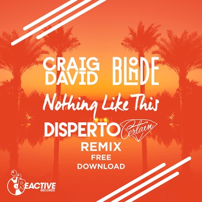 Blonde and Craig David - Nothing Like This (Disperto Certain Remix)