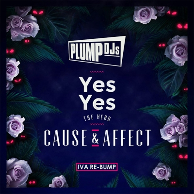Cause & Affect x Plump DJs - Yes Herd (Iva Re-Bump)
