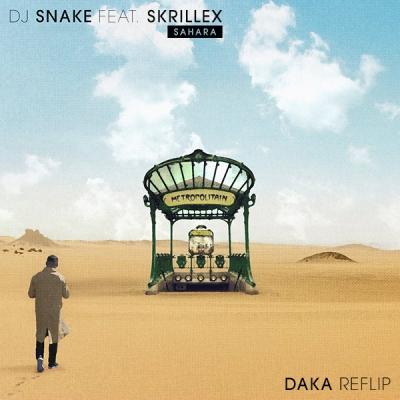 DJ Snake feat. Skrillex - Sahara (DaKa ReFlip)