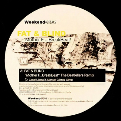 Fat & Blind - Mother F... Breakbeat (The Beatkillers Remix)
