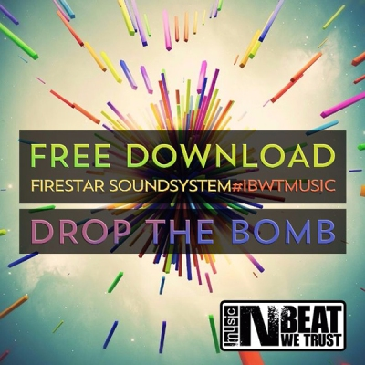 Firestar Soundsystem - Drop The Bomb