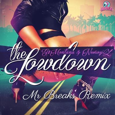 G$Montana & NeuroziZ - The Lowdown (Mr Breaks Remix)