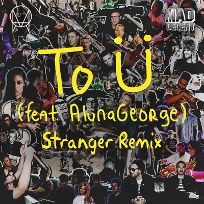 Jack Ü feat. AlunaGeorge - To Ü (Stranger Remix)