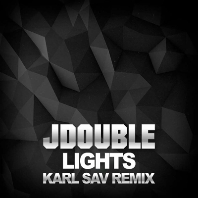 JDouble - Lights (Karl Sav Remix)