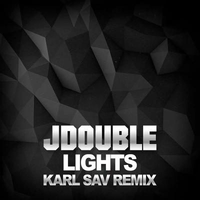 JDouble - Lights (Karl Sav Remix)