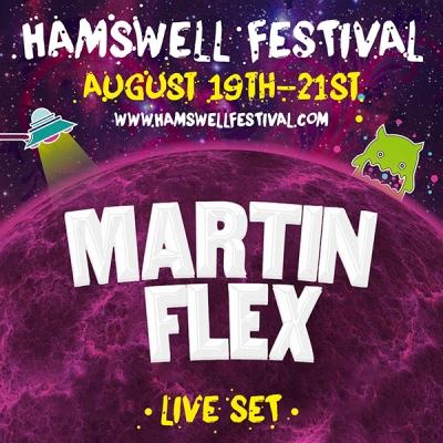 Martin Flex - Hamswell Festival [Live Set]