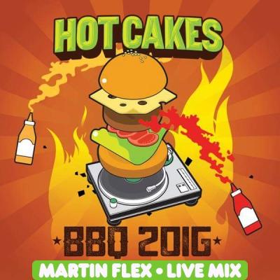 Martin Flex - Hot Cakes BBQ 2016