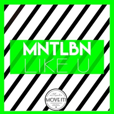 MNTLBN - Like U
