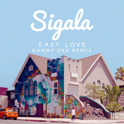 Sigala - Easy Love (Danny Dee Remix)