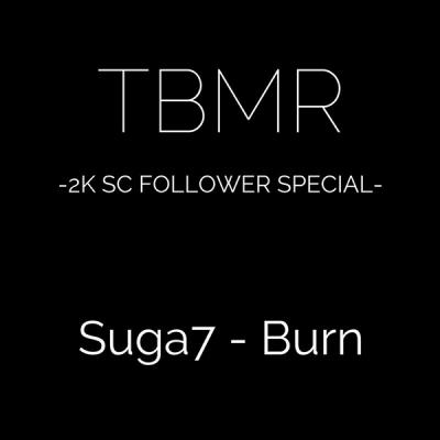 Suga7 - Burn