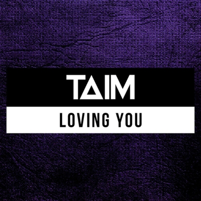 Taim - Loving You