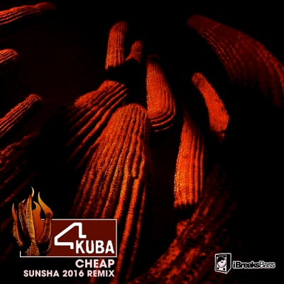 4Kuba - Cheap (Sunsha 2016 Remix)