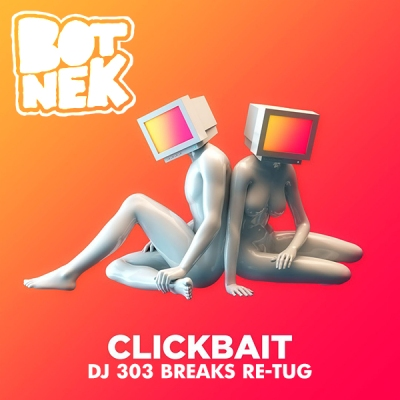 botnek-clickbait-dj-303-breaks-re-tug