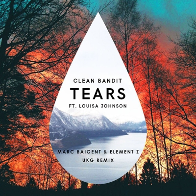 clean-bandit-feat-louisa-johnson-tears-marc-baigent-element-z-ukg-remix