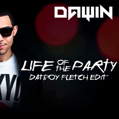 dawin-life-of-the-party-datboy-fletch-edit