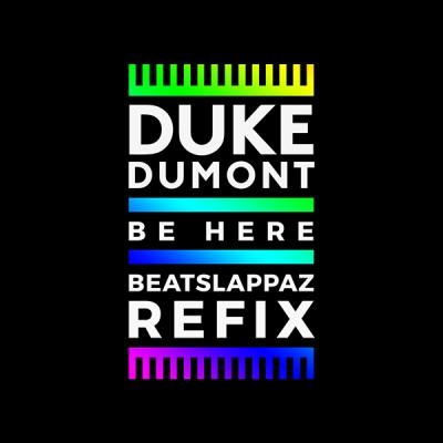 duke-dumont-be-here-beatslappaz-refix