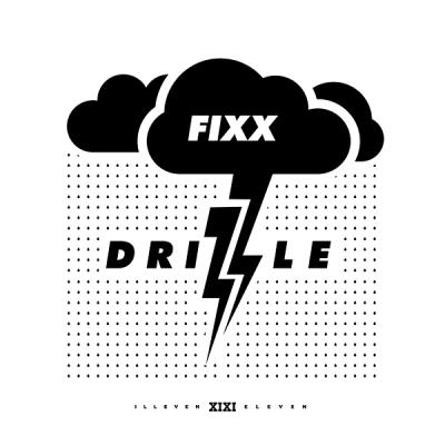 Fixx - Drizzle