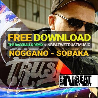 Noggano - Sobaka (The BassBalls Remix)