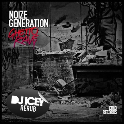 Noize Generation - Ghetto Rave (DJ Icey ReRub)